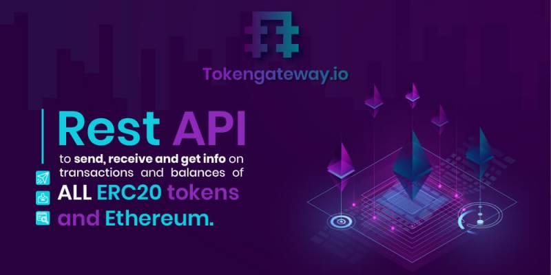 Tokengateway.io permite automatizar el envío de tokens / Ethereum y obtener información sobre saldos